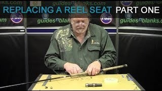 Replacing a Reel Seat - Part 1